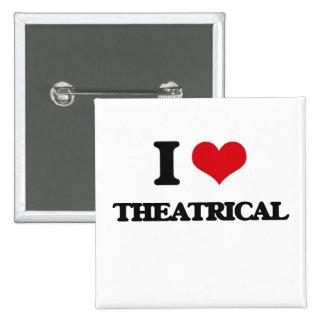 I love Theatrical 2 Inch Square Button