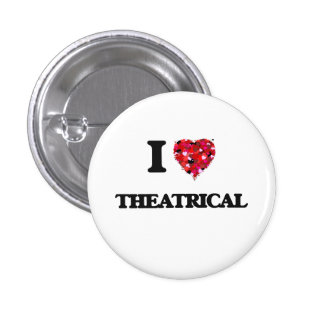 I love Theatrical 3 Cm Round Badge