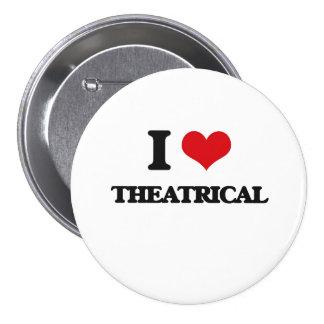 I love Theatrical 3 Inch Round Button