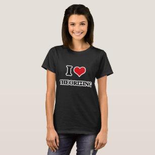 I Love Theorising T-Shirt