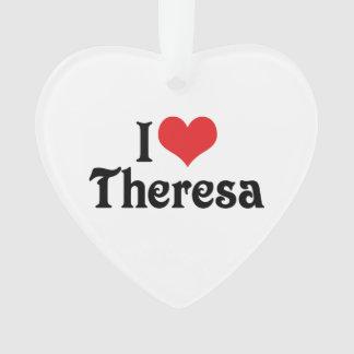 I Love Theresa