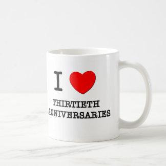 I Love Thirtieth Anniversaries Mugs