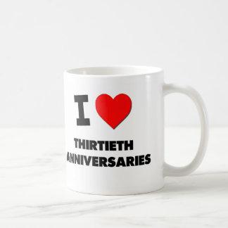I love Thirtieth Anniversaries Coffee Mug