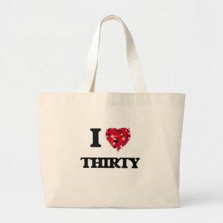 I love Thirty Jumbo Tote Bag