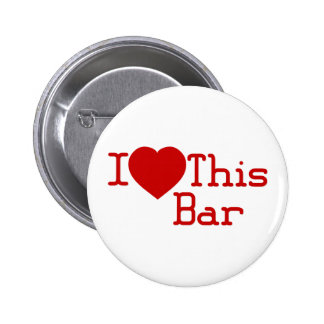 I Love This Bar 6 Cm Round Badge