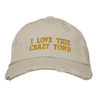 I Love This Crazy Town Embroidered Cap