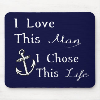 I Love This Man I Chose This Life Mouse Pad