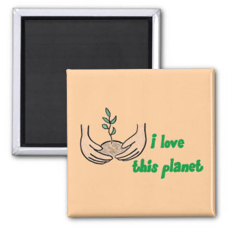 """I Love This Planet"" Square Magnet"