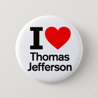 I Love Thomas Jefferson 6 Cm Round Badge