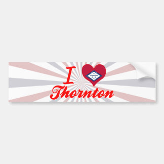 I Love Thornton, Arkansas Bumper Stickers