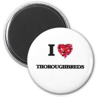 I love Thoroughbreds 6 Cm Round Magnet