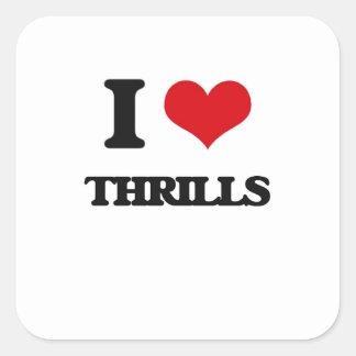 I love Thrills Square Sticker