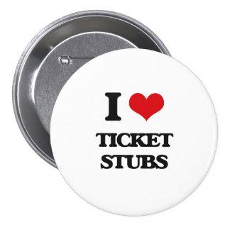 I love Ticket Stubs 3 Inch Round Button