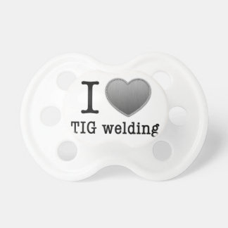 I love TIG welding Baby Pacifiers