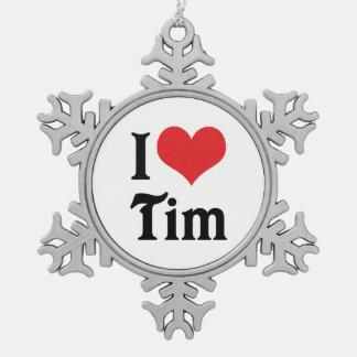 I Love Tim Snowflake Pewter Christmas Ornament