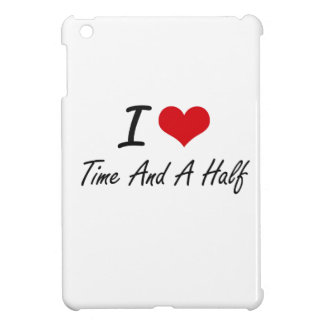 I love Time And A Half Case For The iPad Mini