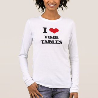 I love Time Tables Long Sleeve T-Shirt