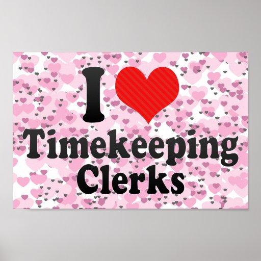 I Love Timekeeping Clerks Print