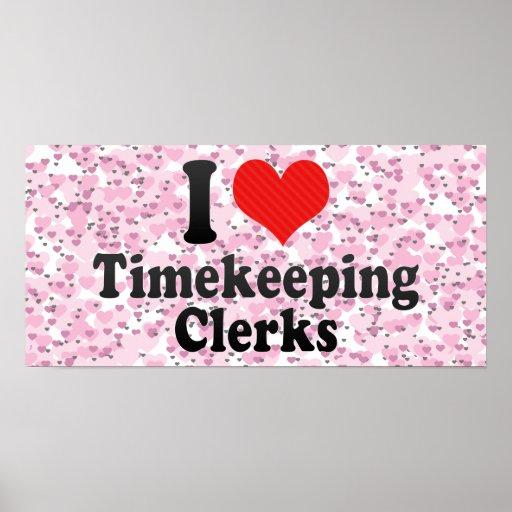 I Love Timekeeping Clerks Posters