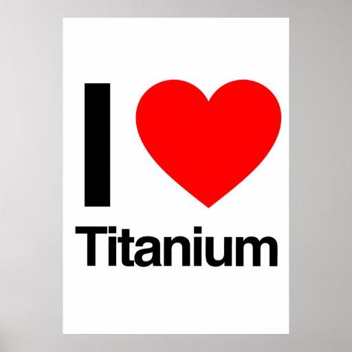 i love titanium poster