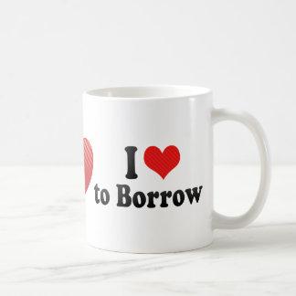 I Love to Borrow Mug