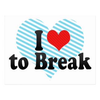 I Love to Break Postcard