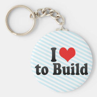I Love to Build Keychains