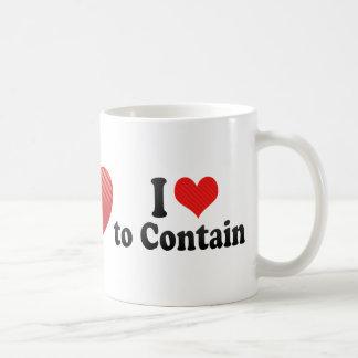 I Love to Contain Mugs