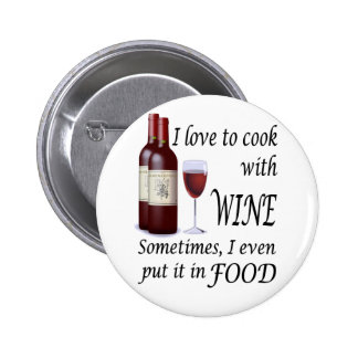 I Love To Cook With Wine - Even In Food 6 Cm Round Badge