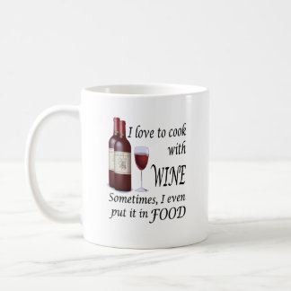 I Love To Cook With Wine - Even In Food Basic White Mug
