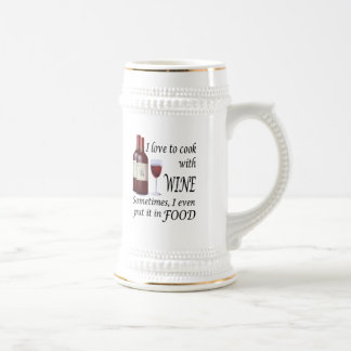 I Love To Cook With Wine - Even In Food Beer Stein