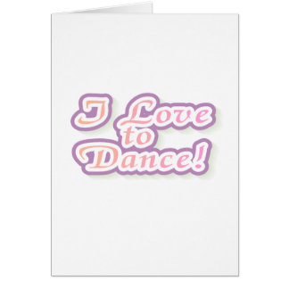 I Love to Dance Tshirts and Gifts Cards
