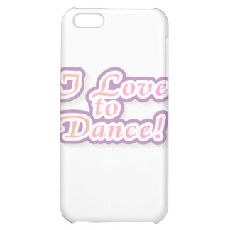 I Love to Dance Tshirts and Gifts iPhone 5C Cases