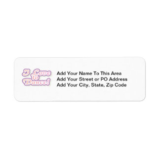 I Love to Dance Tshirts and Gifts Return Address Label