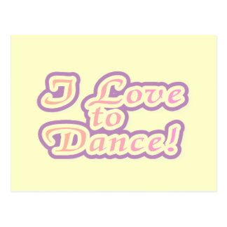 I Love to Dance Tshirts and Gifts Post Card
