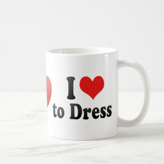 I Love to Dress Coffee Mug