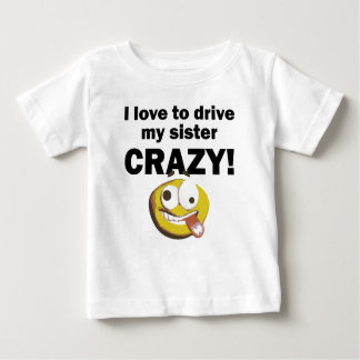 I Love To Drive My Sister Crazy T-shirt
