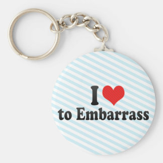 I Love to Embarrass Key Chains