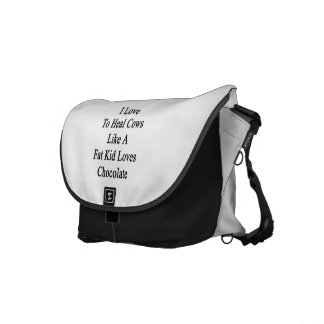 I Love To Heal Cows Like A Fat Kid Loves Chocolate Messenger Bag