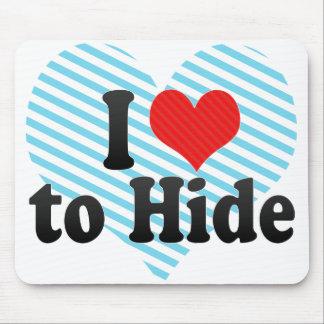 I Love to Hide Mousepad