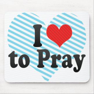 I Love to Pray Mousepad