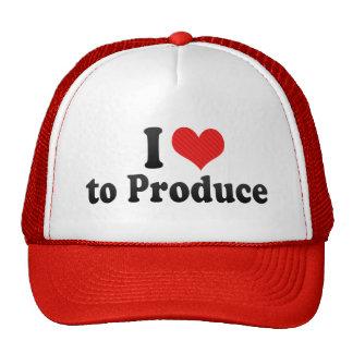 I Love to Produce Trucker Hat