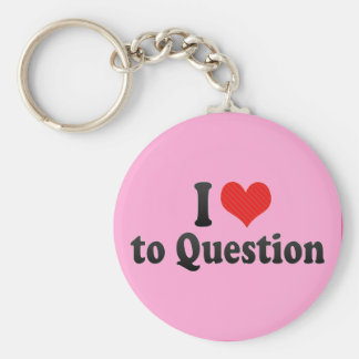 I Love to Question Keychain