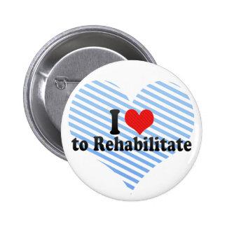 I Love to Rehabilitate Button