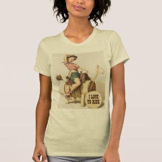 I Love to ride, cowboy pin up girl T-Shirt