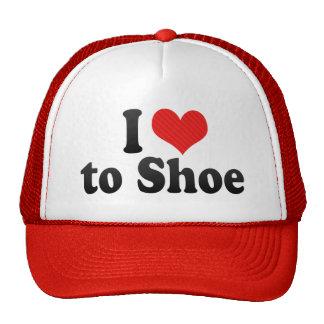 I Love to Shoe Hats