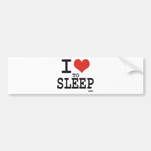 I love to sleep bumper stickers