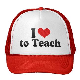 I Love to Teach Trucker Hats