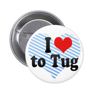 I Love to Tug Buttons