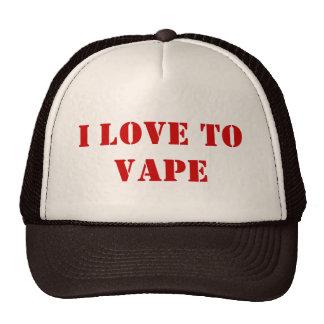 I love to vape trucker hat